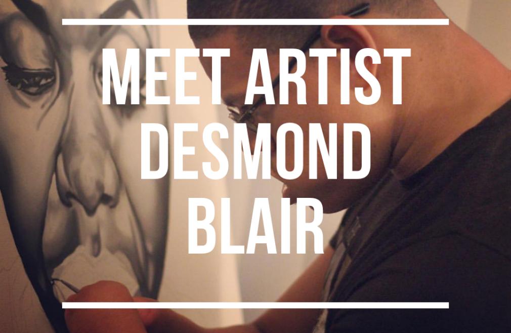 Meet the Artist - Desmond Blair